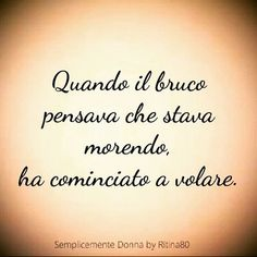 Motivational Words, Words Quotes, Love Quotes, Inspirational Quotes, Sayings, Italian Phrases, Italian Quotes, Life Rules, Funny Images