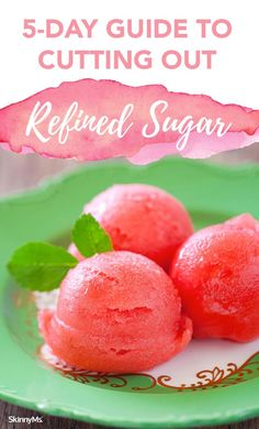 5-Day Guide to Cutting Out Refined Sugar | You can get rid of a sugar addiction altogether by simply cutting it out of your diet.