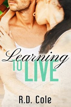 Learning to Live by R Cole, http://www.amazon.com/dp/B00F3ETP2M/ref=cm_sw_r_pi_dp_ySS0tb0Z25A0P
