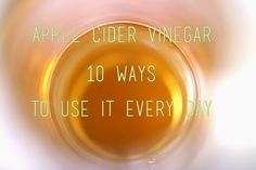 Apple Cider Vinegar to the Rescue: 10 Ways to Use It Every Day