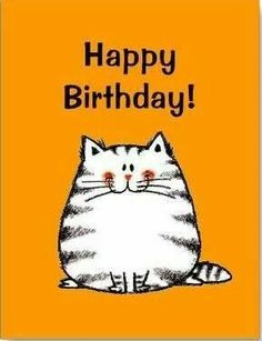 happy birthday cat card orange background and one white big cat completing simple elegant stunning model looked so sweet also classic Happy Birthday Funny, Happy Birthday Quotes, Happy Birthday Images, Cat Birthday, Birthday Love, Happy Birthday Greetings, Birthday Messages, Birthday Pictures, Birthday Greeting Cards