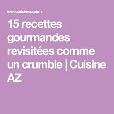 15 recettes gourmandes revisitées comme un crumble | Cuisine AZ