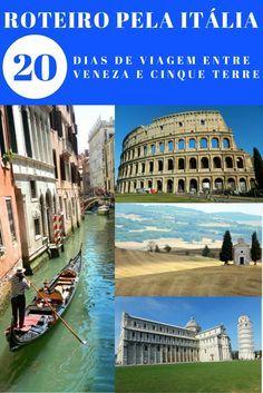 Roteiro de viagem pela Itália tem 20 dias e inclui as cidades de Veneza, Roma, Florença, um passeio de carro pela Toscana e termina em Cinque Terre