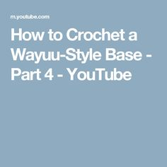 How to Crochet a Wayuu-Style Base - Part 4 - YouTube