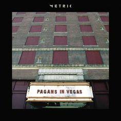 Metric - Pagans in Vegas [2015]