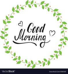 Good morning wreath color vector image on VectorStock Good Morning Letter, Morning Love, Good Morning Picture, Good Morning Greetings, Good Morning Good Night, Morning Pictures, Good Morning Wishes, Good Morning Images, Monday Morning Quotes