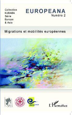 Migrations et mobilités européennes / Europeana n°2, L'Harmattan, 2014