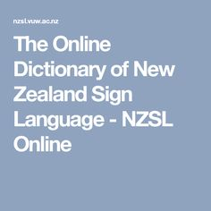 The Online Dictionary of New Zealand Sign Language - NZSL Online Inclusive Education, Deaf Culture, Teaching Resources, Teaching Ideas, Sign Language, Early Childhood, New Zealand, Literacy, Books To Read