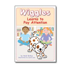 Wiggles Learns to Pay Attention Picture Book for beginning of the year in & (or any time lol! Preschool First Day, Preschool Age, Preschool Books, Preschool Ideas, Teaching Kids, Kids Learning, Emergent Literacy, School Items, School Stuff
