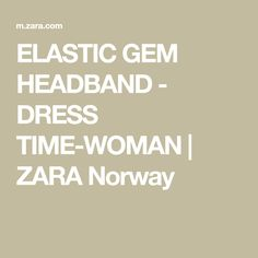 ELASTIC GEM HEADBAND - DRESS TIME-WOMAN | ZARA Norway
