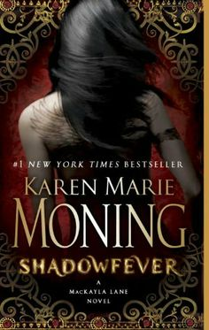 Shadowfever (Fever Series #5)  Struggling to cope with grief while continuing her mission to acquire and control the Sinsar Dubh, an epic battle between humans and Fae, the hunter becomes the hunted when the Sinsar Dubh turns on Mac and begins mowing a deadly path through those she loves.