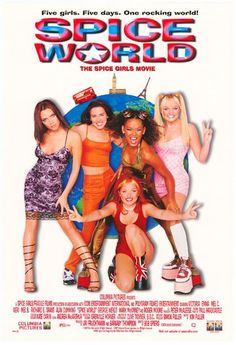 Spice World. Spice up your life! Jus kidding...