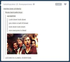 Les Mis in four lines. And is it bad that I didn't read it? I sang it. Me too<--- moi aussi <- I think everyone truly in the Les Mis fandom sang that xD Broadway Theatre, Musical Theatre, Musicals Broadway, Nos4a2, Into The West, Theatre Nerds, Out Of Touch, Teenager, Thats The Way