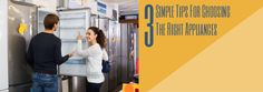 """With all the options available on the market today, choosing the right appliances is not an easy feat. Most large appliances will last for many years, so this type of purchase is a major commitment that requires some research on the part of the buyer. Keep reading for 3 Simple Tips for """"Choosing the Right Appliances"""" and start shopping!"""