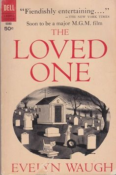The LOVED ONE by Evelyn Waughs