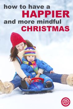 How to have a happier and more mindful Christmas with your family this year. Tips and advice to stay in the moment and combat stress.