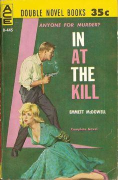 In at the Kill novel by Emmett McDowell pulp cover art woman dame captive hostage kidnap tied bound man hoodlum gun pistol danger