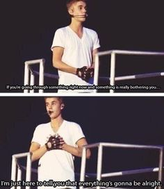 Be alright  OMG I NEEDED TO SEE THIS TODAY!!! I LOVE YOU JUSTN SOO MUCH!