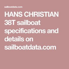 HANS CHRISTIAN 38T sailboat specifications and details on sailboatdata.com