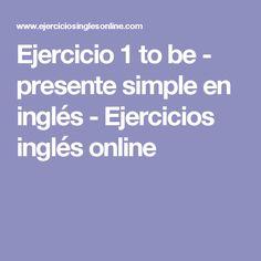 Ejercicio 1 to be - presente simple en inglés - Ejercicios inglés online