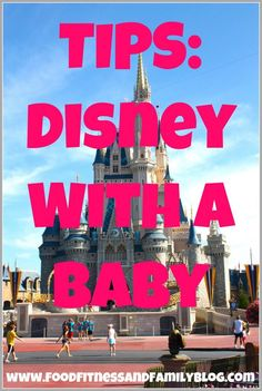 Some really helpful tips for taking a baby to Disney World