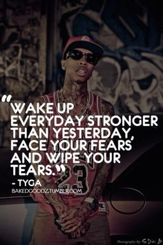 Wake up, everyday stronger than yesterday!