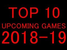 Top 10 Upcoming Games of 2018-2019 HD for PS4 Xbox one X and PC https://youtu.be/tF3JKwRmck4 #gamernews #gamer #gaming #games #Xbox #news #PS4