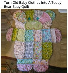 Teddy Bear Quilt made from outgrown baby clothes. Adorable!
