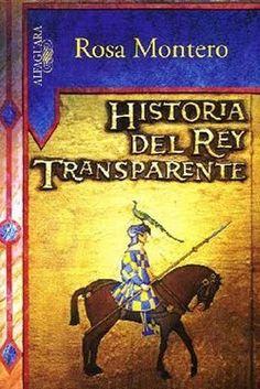 EL LIBRO DEL DÍA     Historia del Rey Transparente, de Rosa Montero.  http://www.quelibroleo.com/historia-del-rey-transparente 22-10-2012