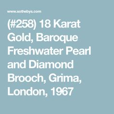 (#258) 18 Karat Gold, Baroque Freshwater Pearl and Diamond Brooch, Grima, London, 1967 International Jewelry, North And South America, Diamond Brooch, Gold Texture, Fresh Water, Baroque, London, Pearls, Beads