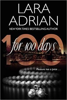 For 100 Days: A 100 Series Novel - Kindle edition by Lara Adrian. Literature & Fiction Kindle eBooks @ Amazon.com.