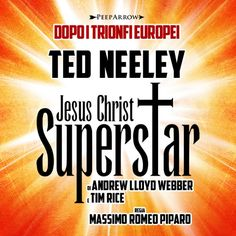 Ritorna in Italia Jesus christ superstar con Ted Neely Jesus Christ Superstar, Grande, Ted, Company Logo, Success, Amsterdam, Opera, Italy, Musica