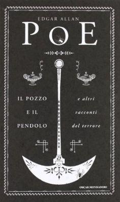 Il pozzo e il pendolo e altri racconti del terrore [Rilegato] Edgar A. Poe (Autore), D. Cinelli (Traduttore), E. Vittorini (Traduttore)