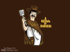 Fistful of Burgers - Shirtpunch Nerdy Shirts, Cool T Shirts, What About Bob, New Shirt Design, Bob S, Cartoon Crossovers, Bobs Burgers, Love Shirt, Crazy Cats
