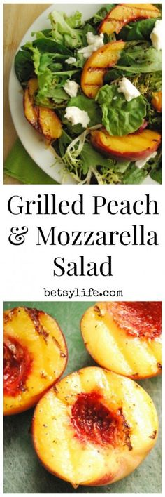 Grilled Peach and Buffalo Mozzarella Salad. The perfect summertime meal .