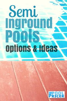 Ideas for building a semi-inground pool: http://www.poolpricer.com/semi-inground-pool-ideas