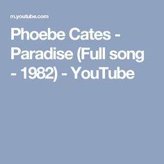 Phoebe Cates - Paradise (Full song - 1982) - YouTube