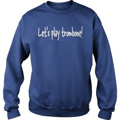 Let's Play Trombone Shirt T-Shirt #gift #ideas #Popular #Everything #Videos #Shop #Animals #pets #Architecture #Art #Cars #motorcycles #Celebrities #DIY #crafts #Design #Education #Entertainment #Food #drink #Gardening #Geek #Hair #beauty #Health #fitness #History #Holidays #events #Home decor #Humor #Illustrations #posters #Kids #parenting #Men #Outdoors #Photography #Products #Quotes #Science #nature #Sports #Tattoos #Technology #Travel #Weddings #Women