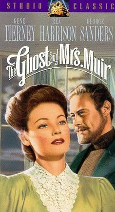 The Ghost and Mr. Muir 1947...his charming fantasy centers on a headstrong young widow who refuses to be frightened away when the ghost of a salty sea captain haunts her cottage. As her debts mount, he helps her write a successful novel about his adventurous life. Cast: Gene Tierney, Rex Harrison...romance