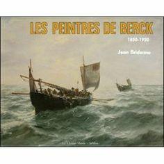 'Les Peintres De Berck, 1850-1920. Sur Les Traces De Manet Et De Boudin'                                                                                                                                       de Bridenne Jean