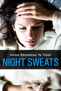 10 Effective Home Remedies To Treat Night Sweats