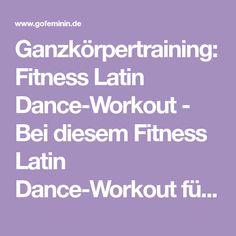 Ganzkörpertraining: Fitness Latin Dance-Workout - Bei diesemFitness Latin Dance-Workout für Fortgeschrittene kannst du dich richtig austoben...