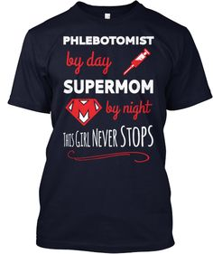 Phlebotomist by Day - Super-Mom by Night