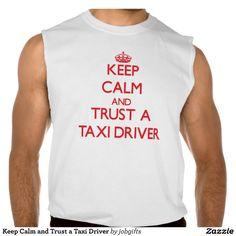 Keep Calm and Trust a Taxi Driver Sleeveless Tees Tank Tops