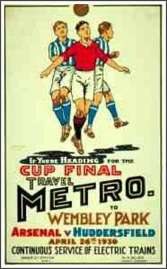 """""""If you're heading for the Cup Final travel Metro to Wembley Park"""", by J Affleck, 1930 Published by Metropolitan Railway, Posters Uk, Railway Posters, Football Program, Football Cards, Retro Football, London Poster, Huddersfield Town, British Travel, Nostalgia"""