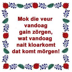 gronings tegeltje My Heritage, My Images, Netherlands, Favorite Quotes, Holland, Inspirational Quotes, Humor, Words, Gain