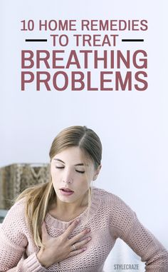 10 Effective Home Remedies To Treat Breathing Problems