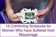 15 Comforting Scriptures for Women Who have Suffered from Miscarriage | Every Child is a Blessing