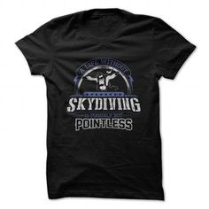 Skydiver #Skydiving #tshirts #hobby #gift #ideas #Popular #Everything #Videos #Shop #Animals #pets #Architecture #Art #Cars #motorcycles #Celebrities #DIY #crafts #Design #Education #Entertainment #Food #drink #Gardening #Geek #Hair #beauty #Health #fitness #History #Holidays #events #Home decor #Humor #Illustrations #posters #Kids #parenting #Men #Outdoors #Photography #Products #Quotes #Science #nature #Sports #Tattoos #Technology #Travel #Weddings #Women