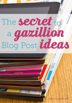 Great post with ideas how to generate tons of post ideas. The secret to a gazillion blog post ideas